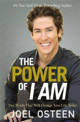 The Power Of I Am : Two Words That Will Change Your Life Today