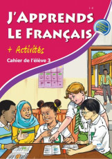 J'apprends Le Francais with Activities Chahier de L'e'leve 3