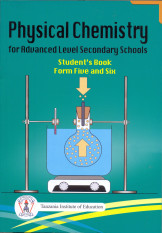 Physical Chemistry For Advanced Level Secondary Schools Form Five and Six