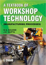 A Text Of Workshop Technology: Manufacturing Process