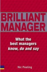 Brilliant Manager : What the Best Managers Know, Do and Say