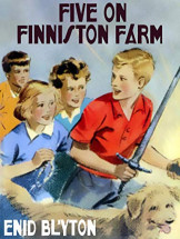 The Famous Five (18) Five on Finniston Farm