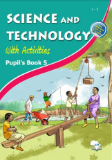Science and Technology with Activities Pupil's Book 5