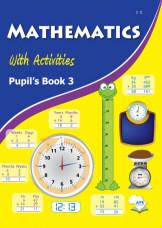 Mathematics With Activities Pupil's Book 3