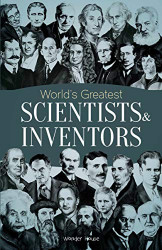 World's Greatest Scientists  & Inventors