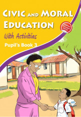 Civic and Moral Education with Activities Pupil's Book 3