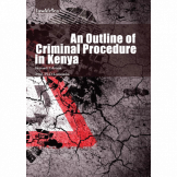 An Outline of Criminal Procedure in Kenya.