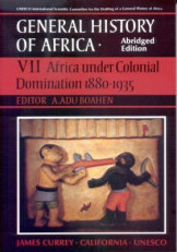 General History of Africa VII - Africa under Colonial Domination 1880 -1915