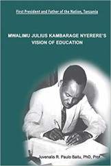 Mwalimu Julius Kamabarage Nyerere's Vision of Education