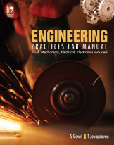 Engineering Practices Lab Manual : Civil, Mechanical, Electrical, Electronics Included(5th Ed.)