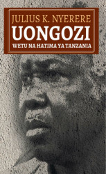 Julius K.Nyerere Uongozi Wetu Na Hatima Ya Tanzania
