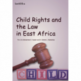 Child Rights and The Law in East Africa