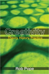 Creativity Theory, History and Practice