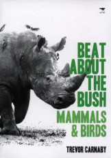 Beat About The Bush Mammals &Birds
