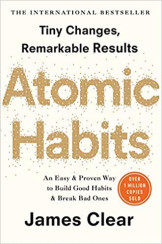 Atomic Habits- Tiny Changes - Remarkable Results