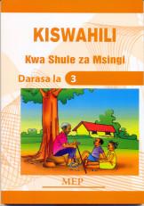 Kiswahili kwa Shule Za Msingi Darasa la 3-mep