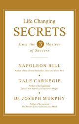 Life Changing Secrets from the 3 Masters of Success