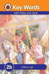Ladybird Key Words With Peter And Jane (Have A Go) 2B