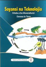 Sayansi na Teknolojia Kitabu cha Mwanafunzi Darasa La 5