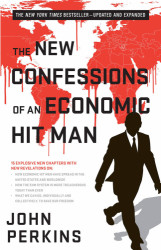 New Confession of an Economic Hit Man