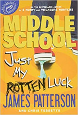 Middle School: Just My Rotten Luck