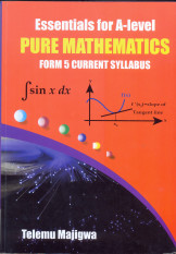Essentials For A-Level Pure Mathematics Form 5
