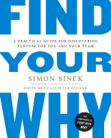 Find Your Why A Practical Guide For Dicovering Purpose For You and Your Team