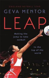 Leap : Making the jump to take netball to the top of the world