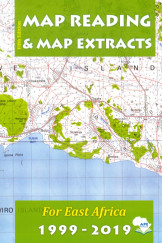 Map Reading  & Map Extracts for East Africa 1999 -2019