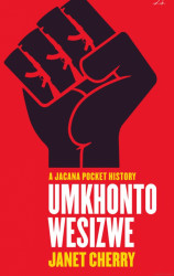 Spear of the Nation: Umkhonto weSizwe : South Africa's Liberation Army, 1960s-1990s