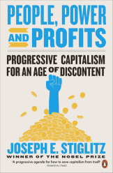 People, Power and Profits - Progressive Capitalism For An Age of Discontent