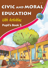 Civic and Moral Education with Activities Pupil's Book 5