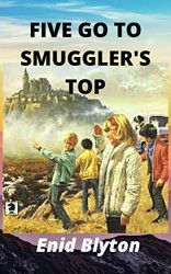 The Famous Five (4) Five Go to Smuggler's Top