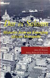 DAR ES SALAAM: Histories from an Emerging African Metropolis