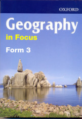 Geography in Focus  Form 3