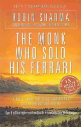The Monk Who Sold His Ferrari - A fable about Fulfilling Your Derams and Reaching Your Destiny