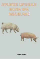 Jifunze Ufugaji Bora wa Nguruwe