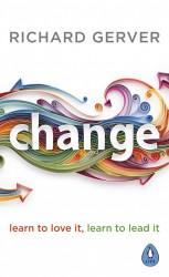 Change : Learn to Love It, Learn to Lead It
