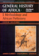 General History Of Africa Volume 1: Methodology and African Prehistory