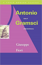 Antonio Life of Gramsci a Revolutionary