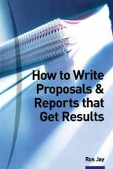 How to write Proposals & Report that Get Results