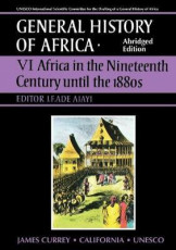 General History of Africa VI Africa in the Nineteenth Century Until The 1880s