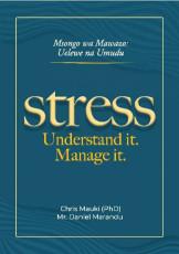 Msongo wa Mawazo Uelewe na Umudu - Stress Understanding It, Manage it