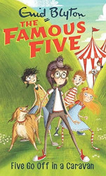 The Famous Five (5) Five Go Off in a Caravan