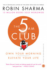 The 5 AM Club; Own Your Morning Elevate You