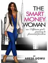 The Smart Money Woman - An African Girl's Journey to Financial Freedom