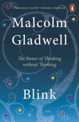 Blink -The Power of Thinking Without Thinking
